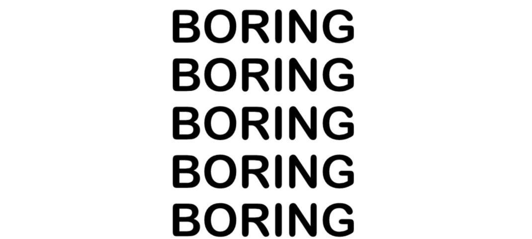 Boring, boring, boring.